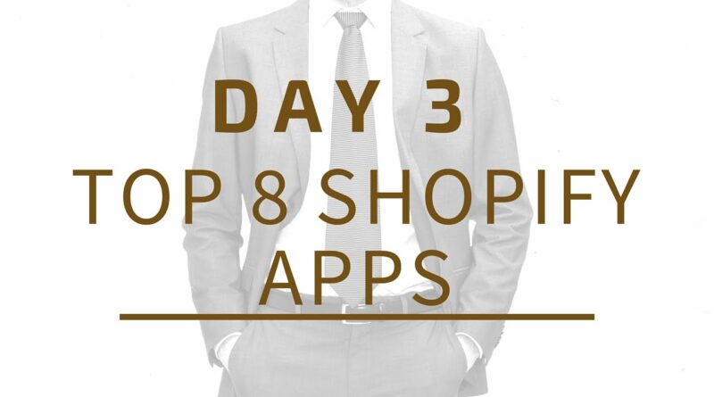 [Day 3] TOP 8 SHOPIFY APPS