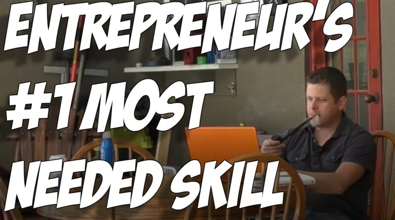 The Number One Skill Every Successful Entrepreneur And Affiliate Marketer Needs